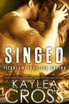 Singed ebook by Kaylea Cross