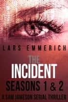 The Incident Box Set: A Sam Jameson Espionage and Suspense Thriller ebook by Lars Emmerich