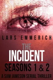 The Incident Box Set: A Sam Jameson Espionage and Suspense Thriller - The complete series of THE INCIDENT, a Sam Jameson Espionage and Suspense Thriller ebook by Lars Emmerich