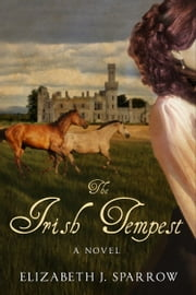 The Irish Tempest ebook by Elizabeth J. Sparrow