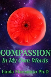 Compassion: In My Own Words ebook by Linda Marsanico