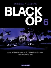 Black Op - Tome 6 - Black Op (6) ebook by Stephen Desberg