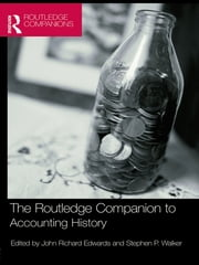 The Routledge Companion to Accounting History ebook by John Richard Edwards,Stephen P. Walker