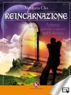 Reincarnazione ebook by Clio Verdiana
