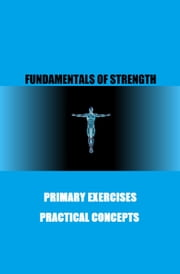 Fundamentals of Strength: Exercise ebook by Paul Fraughton,Paul Watson Fraughton