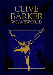 Weaveworld ebook by Clive Barker