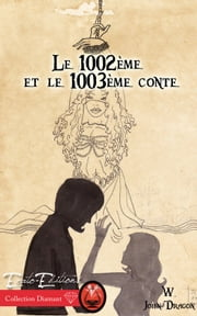 Le 1002ème et le 1003ème conte ebook by W. John Dragon