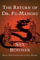 The Return of Dr. Fu-Manchu ebook by Sax Rohmer, Otto Penzler