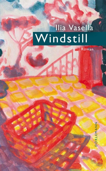 Windstill - Roman eBook by Ilia Vasella