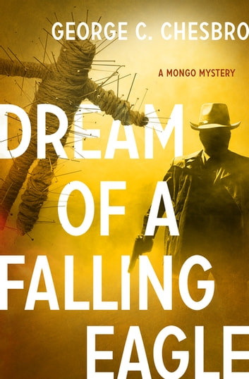 Dream of a Falling Eagle ebook by George C. Chesbro