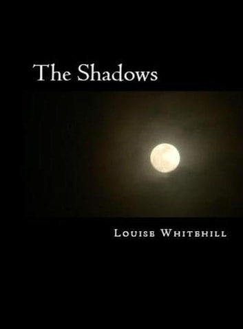 The Shadows ebook by Louise Whitehill