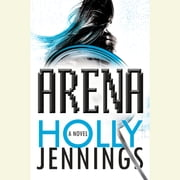 Arena audiobook by Holly Jennings