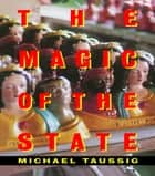 The Magic of the State ebook by Michael Taussig