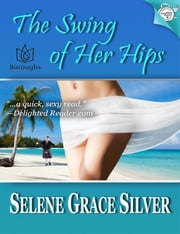 The Swing of her Hips ebook by Selene Grace Silver
