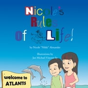 "Nicole's Rules Of Life ebook by Nicole ""Nikki"" Alexander"