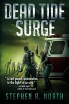 Dead Tide Surge ebook by Stephen A. North