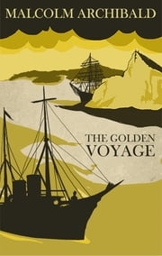 The Golden Voyage - (Detective Mendick Victorian Crime) ebook by Malcolm Archibald