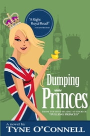 Dumping Princes ebook by Tyne O'Connell