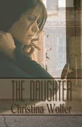 The Daughter ebook by Christina Wolfer