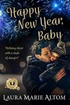 Happy New Year, Baby ebook by Laura Marie Altom