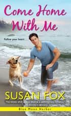 Come Home with Me ebook by Susan Fox