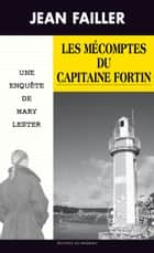 Les mécomptes du capitaine Fortin - Un roman policier breton ebook by Jean Failler