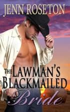 The Lawman's Blackmailed Bride (BBW Romance) - Billionaire Brothers, #3 ebook by Jenn Roseton