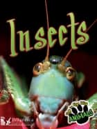 Insects ebook by Don McLeese, Britannica Digital Learning