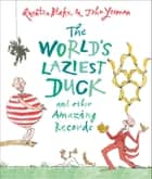 The World's Laziest Duck - And Other Amazing Records ebook by John Yeoman, Quentin Blake, Quentin Blake