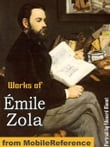 Works Of Émile Zola: (20+ Works) Includes The Three Cities Trilogy (Les Trois Villes): Lourdes, Rome And Paris, The Fortune Of The Rougons, Nana, The Fat And The Thin And More (Mobi Collected Works)