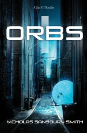 Orbs - A Science Fiction Thriller ebook by Nicholas Sansbury Smith