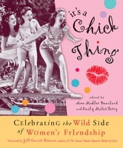 It's a Chick Thing - Celebrating the Wild Side of Women's Friendship ebook by Ame Mahler Beanland,Emily Miles Terry,Jill Conner Browne