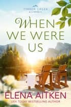 When We Were Us ebook by Elena Aitken