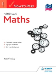 How to Pass National 5 Maths ebook by Bob Barclay