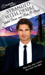 Stranded with Desire ebook by Vivien Dean, Rick R. Reed