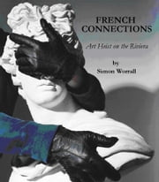 French Connections: Art Heist on The Riviera ebook by Simon Worrall