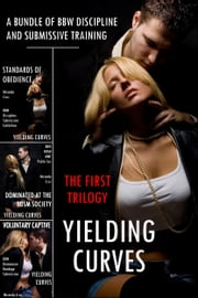 Yielding Curves: The First Trilogy (A Bundle of BBW Discipline and Submissive Training) ebook by Miranda Cruz