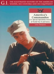 America's Commandos - U.S. Special Operations Forces of World War II and Korea ebook by Leroy Thompson