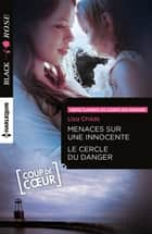 Menaces sur une innocente - Le cercle du danger ebook by Lisa Childs