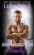 Anything For Family (The Hunter Brothers Book 5) - The Hunter Brothers, #5 ebook by Lola StVil