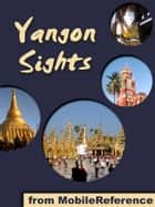 Yangon Sights ebook by MobileReference