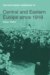 The Routledge Companion to Central and Eastern Europe since 1919 ebook by Adrian Webb