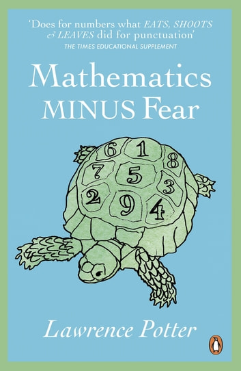 Mathematics Minus Fear ebook by Lawrence Potter