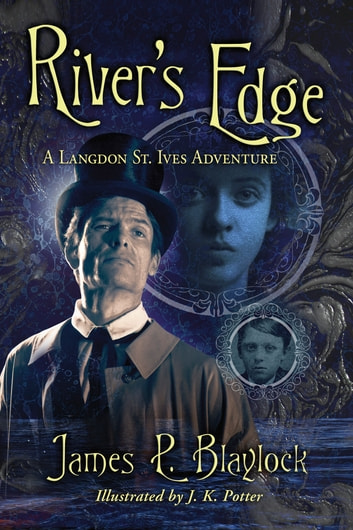 River's Edge ebook by James P. Blaylock