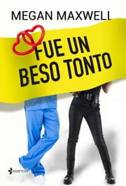 Fue un beso tonto ebook by Megan Maxwell
