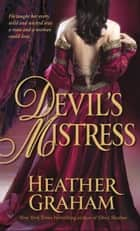 Devil's Mistress - A Novel ebook by Heather Graham