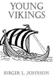 Young Vikings ebook by Birger L. Johnson