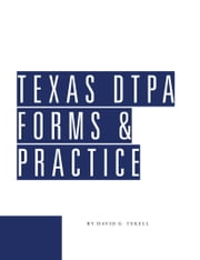 Texas DTPA Forms and Practice Guide ebook by David G. Tekell