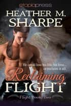 Reclaiming Flight ebook by Heather M. Sharpe