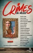 Crimes au musée ebook by Ingrid DESJOURS, Nathalie HUG, Barbara ABEL,...